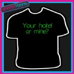 YOUR HOTEL OR MINE FUNNY MENS LADS HOLIDAY SLOGAN TSHIRT